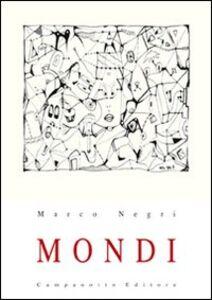 Foto Cover di Mondi, Libro di Marco Negri, edito da Campanotto