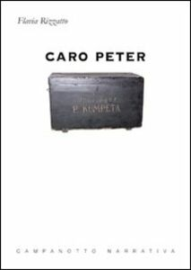Foto Cover di Caro Peter, Libro di Flavia Rizzato, edito da Campanotto
