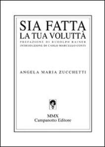Libro Sia fatta la tua volluttà Angela M. Zucchetti