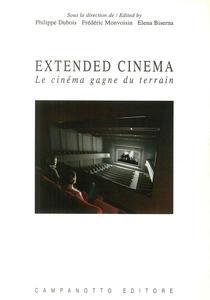 Extended cinema. Le cinéma gagne du terrain. Ediz. inglese e francese