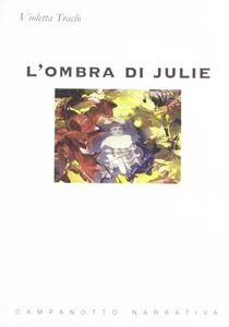 Libro L' ombra di Julie Violetta Traclò