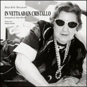 Foto Cover di In vetta ad un cristallo. Immagini di Alda merini, Libro di Enzo E. Toccaceli, edito da Campanotto