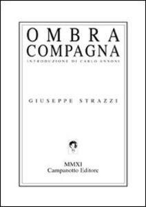 Foto Cover di Ombra compagna, Libro di Giuseppe Strazzi, edito da Campanotto