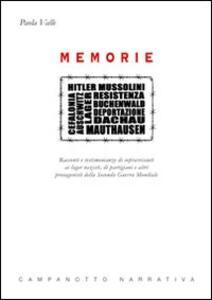 Memorie. Racconti e testimonianze di sopravvissuti ai lager nazisti, di partigiani e altri protagonisti della seconda guerra mondiale