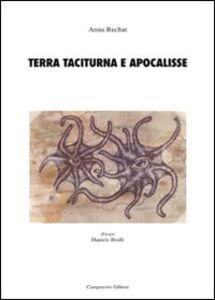 Foto Cover di Terra taciturna e apocalisse, Libro di Anna Rüchat, edito da Campanotto