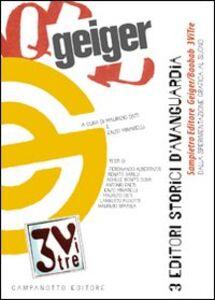 Foto Cover di 3 editori storici d'avanguardia, Libro di Maurizio Osti,Enzo Minarelli, edito da Campanotto