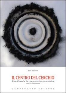 Il centro del cerchio. Con DVD - Enzo Minarelli - copertina
