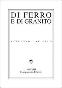 Libro Di ferro e di granito Vincenzo Cariello