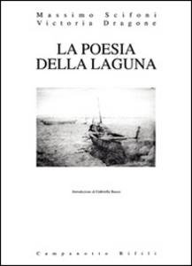 Libro La poesia della laguna Massimo Scifoni , Victoria Dragone