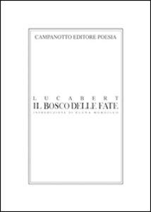 Libro Il bosco delle fate Luca Bert