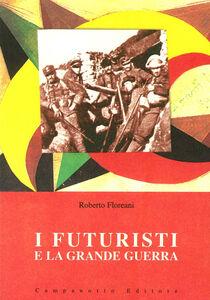 I futuristi e la grande guerra