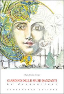 Giardino delle muse danzanti. Le danunziane - M. Cristina Crespo - copertina