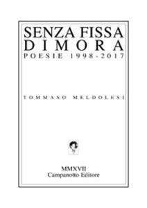 Senza fissa dimora. Poesie 1998-2017