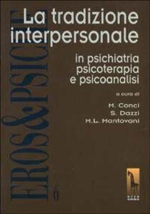Libro La tradizione interpersonale in psichiatria, psicoterapia e psicoanalisi