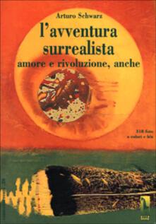 L' avventura surrealista. Amore e rivoluzione, anche