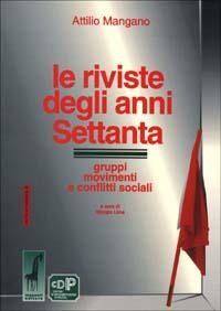 Le riviste degli anni Settanta. Gruppi, movimenti e conflitti sociali
