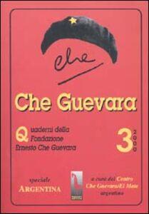 Foto Cover di Che Guevara. Quaderni della Fondazione «Ernesto Che Guevara». Vol. 3: Speciale sull'Argentina., Libro di  edito da Massari