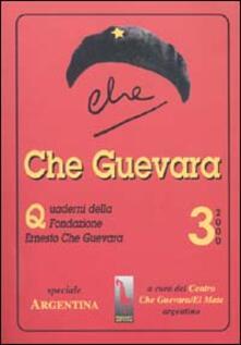 Lpgcsostenible.es Che Guevara. Quaderni della Fondazione «Ernesto Che Guevara». Vol. 3: Speciale sull'Argentina. Image