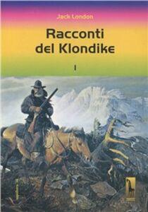 Libro Racconti del Klondike Jack London