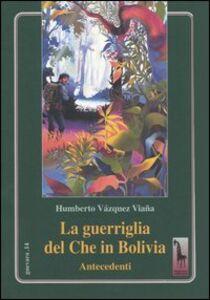 Libro La guerriglia del Che in Bolivia. Antecedenti Humberto Vázquez Viaña