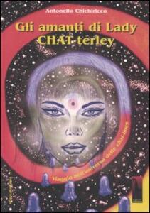 Gli amanti di lady Chat-terley. Viaggio nell'universo delle chat-lines