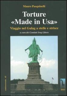 Torture «made in Usa». Viaggio nel Gulag a stelle e strisce - Mauro Pasquinelli - copertina