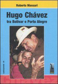 Hugo Chávez tra Bolivar e Porto Alegre
