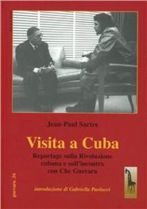 Visita a Cuba. Reportages sulla rivoluzione cubana e sull'incontro con Che Guevara