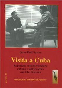 Libro Visita a Cuba. Reportages sulla rivoluzione cubana e sull'incontro con Che Guevara Jean-Paul Sartre