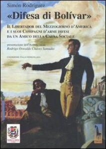 Libro «Difesa di Bolívar». Il libertador del Mezzogiorno d'America e i suoi compagni d'armi difesi da un amico della causa sociale Simón Rodríguez
