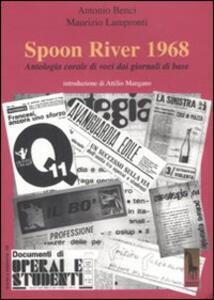 Spoon River 1968. Antologia corale di voci dai giornali di base