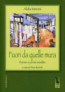 Fuori da quelle mura. Poesie e prose inedite - Alda Merini - copertina