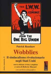 Wobblies. Il sindacalismo rivoluzionario negli Stati Uniti