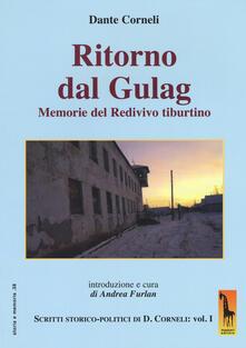 Ritorno dal gulag. Memorie del Redivivo tiburtino. Scritti storico-politici di Dante Corneli. Vol. 1.pdf