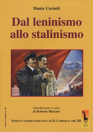 Dal leninismo allo stalinismo. Scritti storico-politici di Dante Corneli. Vol. 3