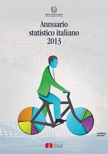 Annuario statistico italiano 2013 - Istat - ebook