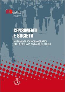 Censimenti e società. Mutamenti sociodemografici della Sicilia in 150 anni di storia - Istat - ebook