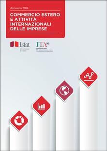 Commercio estero e attività internazionali delle imprese 2014 - ICE,Istat - ebook