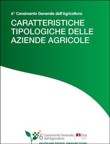 Caratteristiche tipologiche delle aziende agricole - Istat - ebook