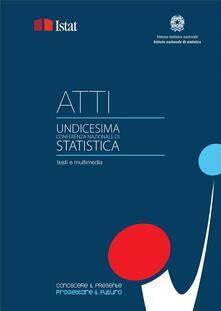 Conoscere il presente, progettare il futuro. Atti della 11ª Conferenza nazionale di statistica - Istat - ebook