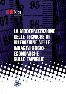 La modernizzazione delle tecniche di rilevazione nelle indagini socio-economiche sulle famiglie - Istat - ebook