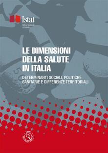 Le dimensioni della salute in Italia - Istat - ebook