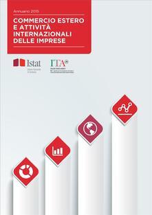 Commercio estero e attività internazionali delle imprese 2015 - ICE,Istat - ebook