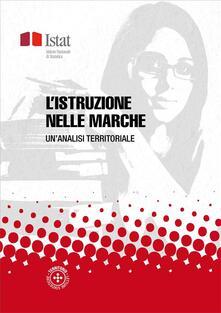 L' istruzione nelle Marche - Istat - ebook