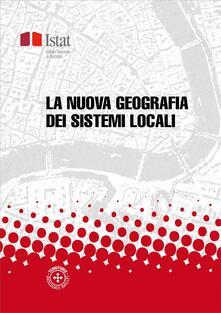 La nuova geografia dei sistemi locali - Istat - ebook