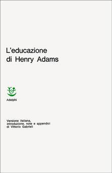 Ascotcamogli.it L' educazione di Henry Adams Image