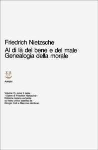 Foto Cover di Opere complete. Vol. 6: Al di là del bene e del male. Genealogia della morale., Libro di Friedrich Nietzsche, edito da Adelphi