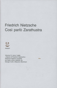 Libro Opere complete. Vol. 6\1: Così parlò Zarathustra. Un libro per tutti e per nessuno,. Friedrich Nietzsche