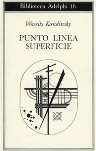 Libro Punto, linea, superficie. Contributo all'analisi degli elementi pittorici Vasilij Kandinskij
