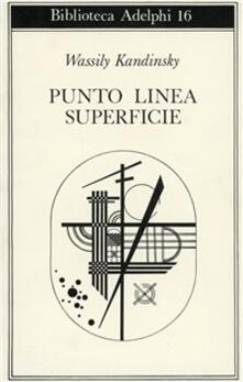 Punto, linea, superficie. Contributo all'analisi degli elementi pittorici - Vasilij Kandinskij - copertina